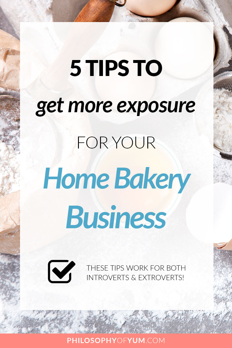 Want more home bakery clients, but struggling to get more exposure? Whether you're an introvert or extrovert I've got 5 practical tips for you to start getting more exposure for your baking business today! Click through to get the tips :) #baking #homebaking #cakebusiness #bakingbusiness #homebakery