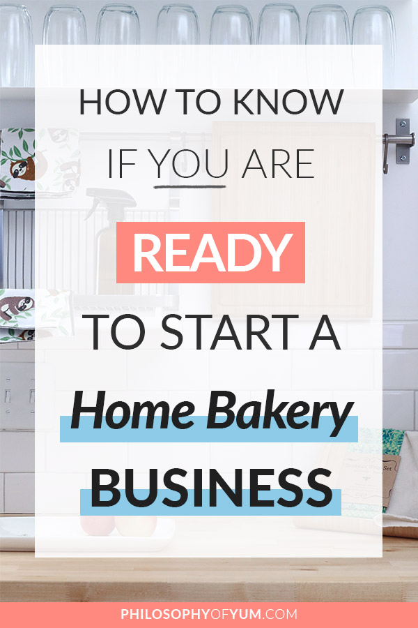 Want to use your home baking to make an income for you & your family? Maybe you've been thinking about it for some time. But how can you know when you're truly READY to start a Home Bakery Business? Here's how to know if you're ready to it! #baking #homebaking #bakingbusiness #homebakery